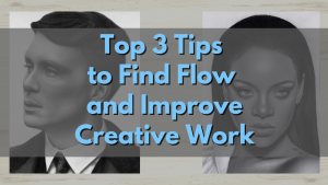Find flow and improve your creative process