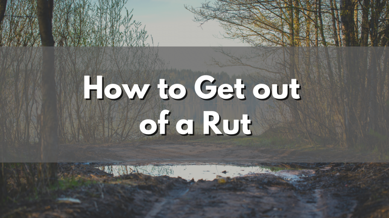 How to Work Out of a Rut and Gain Momentum