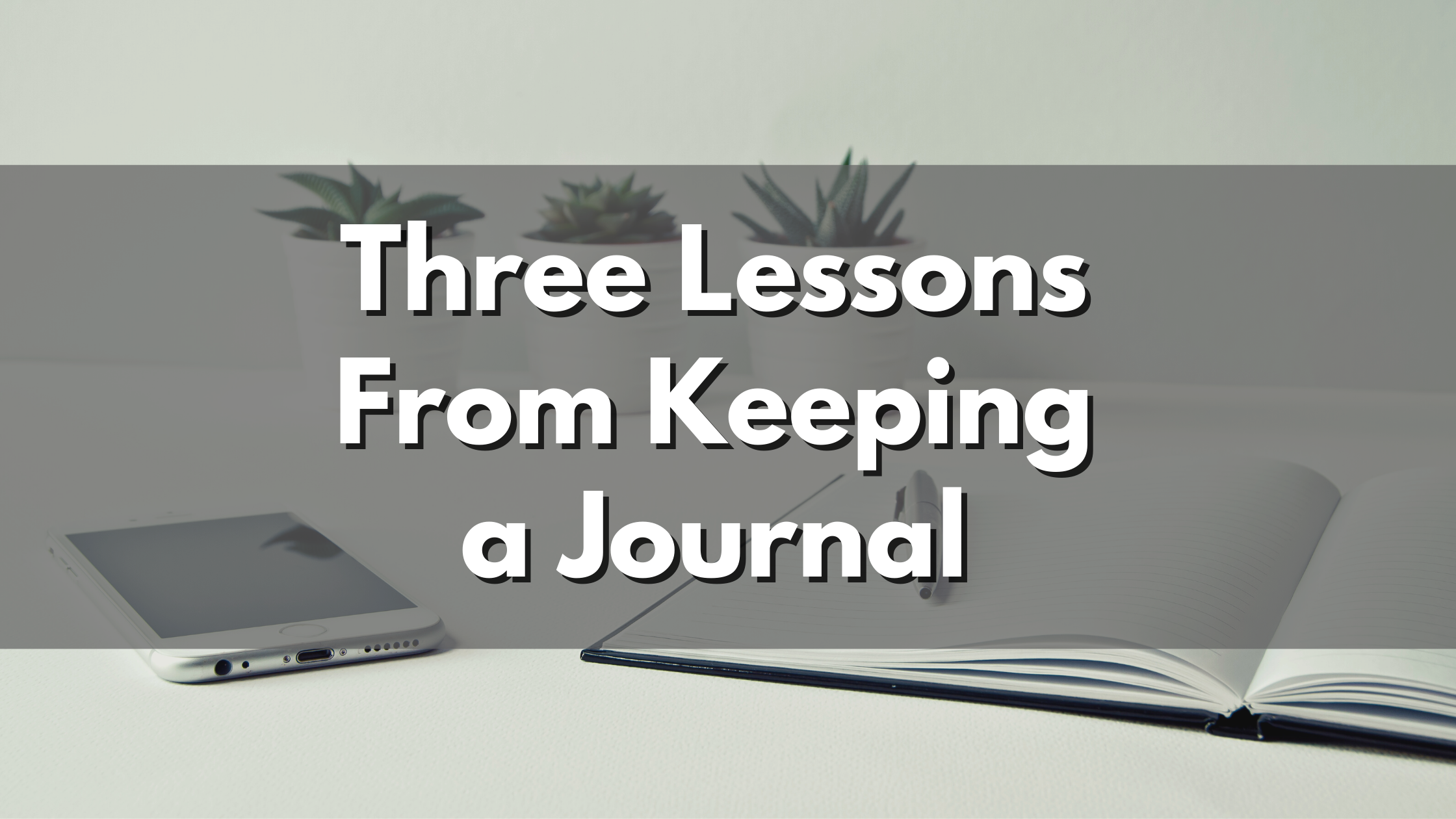 Three Productivity Lessons From Keeping A Journal