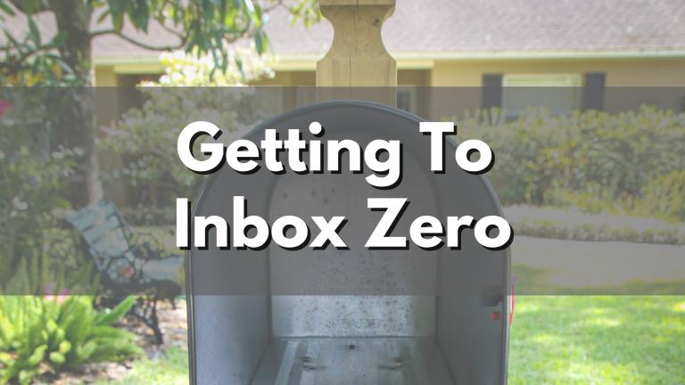 How I Get to Inbox Zero